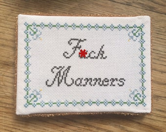 Original Subversive Cross Stitch: Fuck Manners