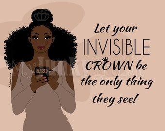 Invisible Crown- African American Natural Hair Black Woman Coffee Lover Crown Inspirational Art print