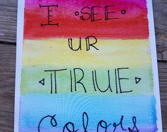 I See Your True Colors Watercolor Print
