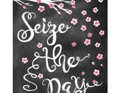 Seize the day Motivational,Home Decoration Art,Chalk Board Print, Black White Artwork Poster,Quote Art,Inspirational Poster,Illustration