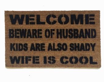 HEY-O! Beware of HUSBAND™ dog, cat, kid- WIFE is cool doormat  wedding housewarming hostess gift