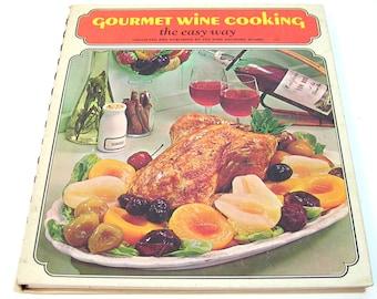 Gourmet Wine Cooking The Easy Way, Vintage Cookbook