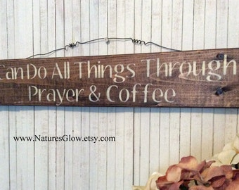 Coffee Sign, I Can Do All Things, Coffee Decor, Coffee Lover Gift, Coffee Bar Sign, Gift for Coffee Lover, Religious Sign, Prayer & Coffee