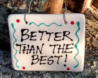 Better than the best.
