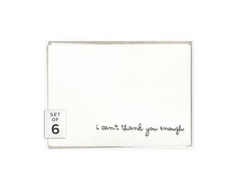 I Can't Thank You Enough letterpress card - set of six