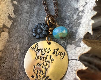 Boho hand stamped-brass necklace with quote- always stay humble and kind-gift for woman- quote jewelry
