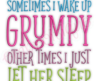 Sometimes I wake up Grumpy Other Times I Let Her Sleep - funny design for couples  -Instant Download Machine Embroidery Design