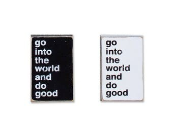 Go Into the World and Do Good BOP mini sign