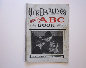 vintage book - Our Darlings' Bible ABC Book - 1934- by Isabl C. Byrum