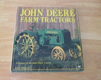 John Deere Farm Tractors A History of the John Deere Tractor by Leffingwell