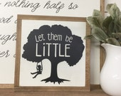 """let them be LITTLE. wooden framed sign. 12"""" X 12"""" tree. swing. children. nursery. gallery wall. wall decor. family room."""