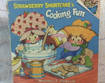Vintage 1980 Strawberry Shortcake Cooking Fun Kids Picture Book with Quick Recipes and Adorable Illustrations