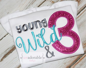 Young Wild and Three Birthday Shirt, Appliqued Shirt, Birthday Party Shirt, Third Birthday T-shirt, Glitter Shirt