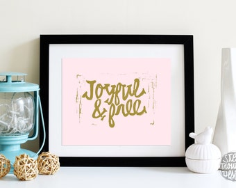 Blush Gold Wall Art JOYFUL and Free HAND Lettered Instant Download 8x10 and 5x7 Art Printable WALL Art girlfriend