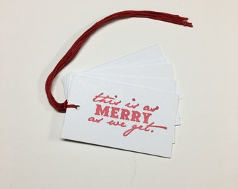This Is As Merry As We Get Christmas/Holiday Tags