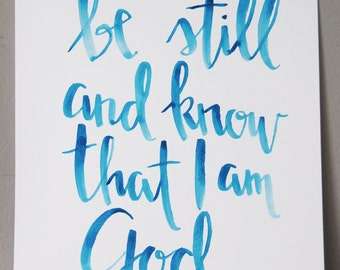 Original Painting Be still and Know that I am God Psalm 46:10 / Calligraphy Painting