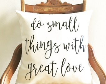 do small things with great love pillow cover, Mother Teresa quote, inspirational quote, farmhouse pillow, quote pillow, typography pillow