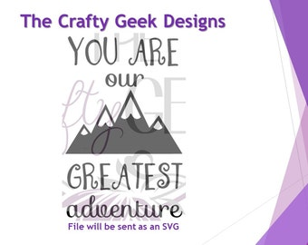 You Are Our Greatest Adventure SVG File