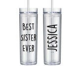 Best Sister Ever Tumbler 16 oz Cup with Straw and Lid, Sister Gift, Awesome Best Sister in the World, World's Best Sister Water Bottle