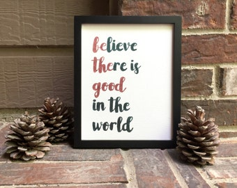 """8""""x10"""" Believe there is good in the world / Be the good Hand Inked onto Wrapped Canvas"""