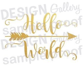 Hello World Arrow - Gold Glitter - DIY Instant Download - JPG, png image & SVG, dxf cut files - Printable Digital Iron On