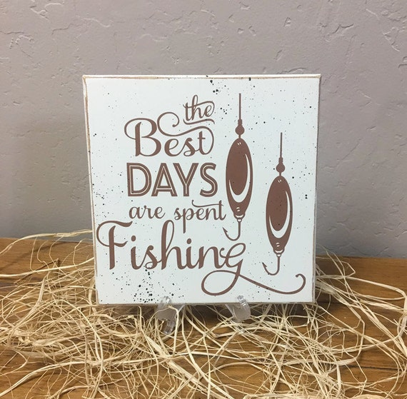 Fishing sign funny sign the best days are spent fishing for Best fishing days