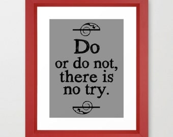 Star Wars Quote, Do or Do Not, there is no try, Typography Art Print Yoda Quotation