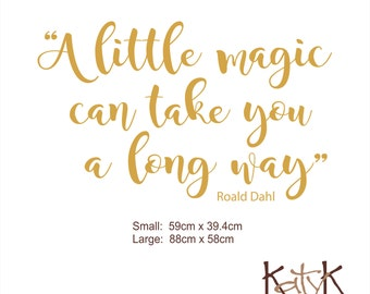 A Little Magic - Wall Art Quote