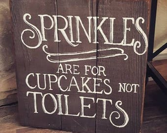 Sprinkles Are For Cupcakes Not Toilet Pallet Art
