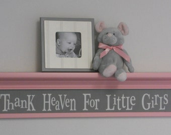 "Thank Heaven For Little Girls - Sign on 30"" Shelf - Whimsical Nursery Wall Decor - Light Pink and Gray"