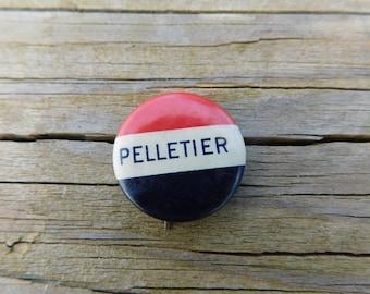 Antique Celluloid Pin Pinback Election Campaign Button? Pelletier DR35