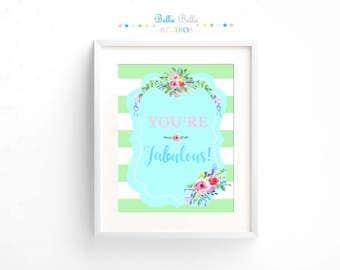 You're Fabulous Floral Print 8x10 ~ Printable Download