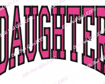 DAUGHTER - Arched-Outline - Machine Embroidery Design - 8 Sizes