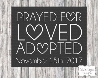 Prayed for Loved Adopted, Adoption Announcement, Adoption Day, Adoption chalkboard sign, Adoption Printable, Digital Prints, Adoption Sign