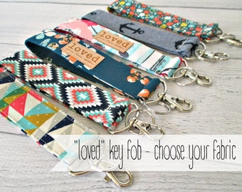 """Key Lanyard with """"Loved"""". Choose your fabric for a """"loved"""" key chain."""