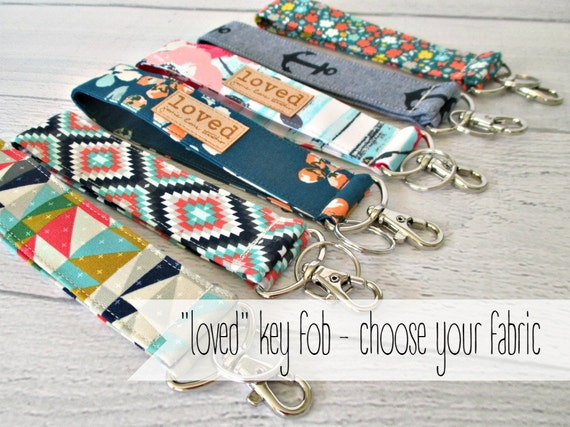 "Key Lanyard with ""Loved"". Choose your fabric for a ""loved"" key chain."