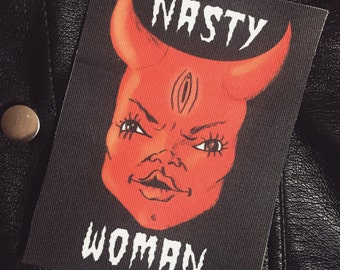 Nasty Woman Patch - 100% profits donated to charity
