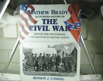 Matthew Brady's Illustrated History of The Civil War