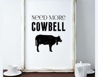 Need More Cowbell typography Prints Hipster SNL inspired Print Black and White Poster - downloadable digital file