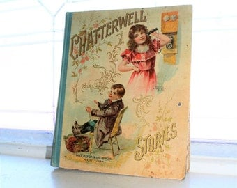 Antique Children's Book Chatterwell Stories 1901