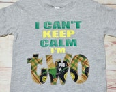 I Can't Keep Calm / John Deere Birthday Shirt / 1st Birthday Shirt / Matching Mom Shirt / 2nd Birthday Shirt / 3rd Birthday Shirt
