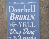 Doorbell Broken Yell Ding Dong Really Loud Porch Sign Door Sign