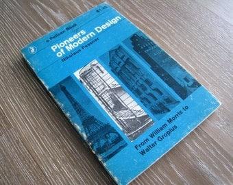 50% SALE 1965 Edition of Pioneers of Modern Design by Nikolaus Pevsner