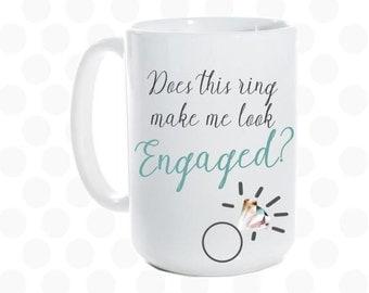 Does this ring make me look engaged mug, Bride to be gift, engagement mug, engaged coffee mug, bridal shower gift, engagement announcement