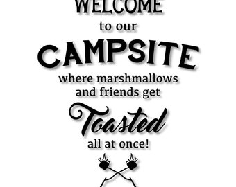 Welcome to Our Campsite Where Marshmallows and Friends Get Toasted All at Once Stencil