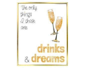 DIGITAL Drinks & Dreams Champagne Print   Quote Illustration, Gold Glitter, Handmade Drawing, Art, Home Decor, Party, Women, Cheers
