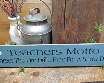 Teacher Gift, Wood Teacher Sign, Teachers Motto, Classroom Decoration, Holiday gift, Winter Decor, Wood Sign Saying, Snow Day, Snow Sign