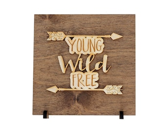 Young Wild Free Sign  - Graduation Gifts - Wild and Free - Young Woman - Gift for Graduate - Desk Decor - Coworker Gift - Wooden Home Decor