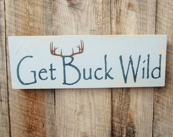 Get Buck Wild © Bathroom Decor Rustic Bathroom Rustic Home Decor Bath Sign Hunting Cabin Decor Country Home Bathroom Quote Get Naked