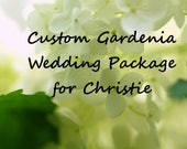 Custom Gardenia Wedding Package for Christie